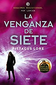 La venganza de siete: Legados de Lorien V par  PITTACUS LORE