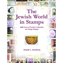 Jewish World in Stamps: 4000 Years of Jewish Civilization on Postage Stamps