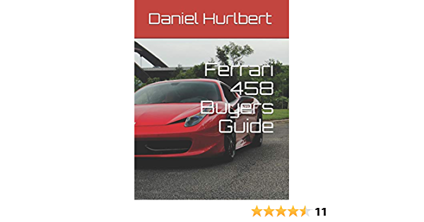 Ferrari 458 Buyers Guide Ferrari Buyers Guide Band 2 Amazon De Hurlbert Daniel Fremdsprachige Bücher