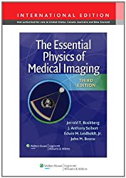 The Essential Physics of Medical Imaging (International Edition)