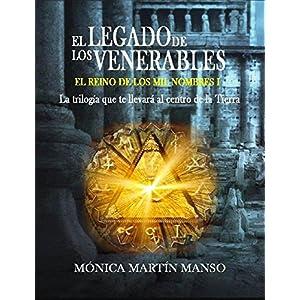 El Legado de los Venerables: La trilogía que te llevará al centro de la Tierra. (El Reino de los Mil Nombres nº 1)