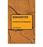 Bonhoeffer A Guide for the Perplexed by Lawrence, Joel ( Author ) ON Mar-04-2010, Paperback