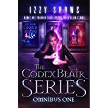 The Codex Blair Series Omnibus One: Grave Mistake - Blood Hunt - Dark Descent: An Urban Fantasy Collection (Codex Blair Collections Book 1)