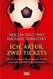 Ich, Artur, zwei Tickets: Die Geschichte des Artur Lebedeff, der mit seinem Sohn ein WM-Spiel sehen möchte bei Amazon kaufen