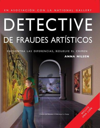 Detective de fraudes artiticos/Art Fraud Detective: Encuentra las diferencias, resuelve el crimen/Find the Differences, Solve the Crime