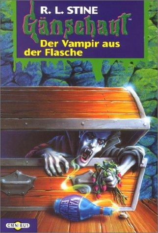 Der Vampir aus der Flasche: Gänsehaut Band 37
