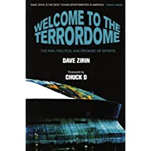 Welcome to the Terrordome: The Pain, Politics and Promise of Sports by Dave Zirin (2007-06-01)