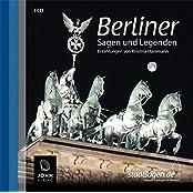 Berliner Sagen und Legenden. Berlin Stadtsagen und Geschichte (CD-Digipack)
