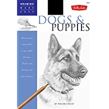 Dogs and Puppies: Discover Your Inner Artist as You Explore the Basic Theories and Techniques of Pencil Drawing (Drawing Made Easy)