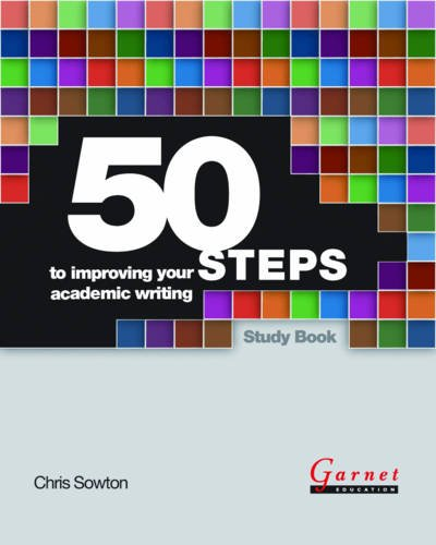 50 Steps to Improving Your Academic Writing Study Book: 1 por Chris Sowton