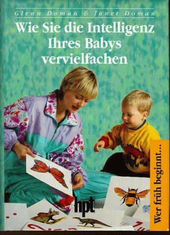 Wie Sie die Intelligenz Ihres Babys vervielfachen - Mann Sie Sie Wie Lieben Ihren