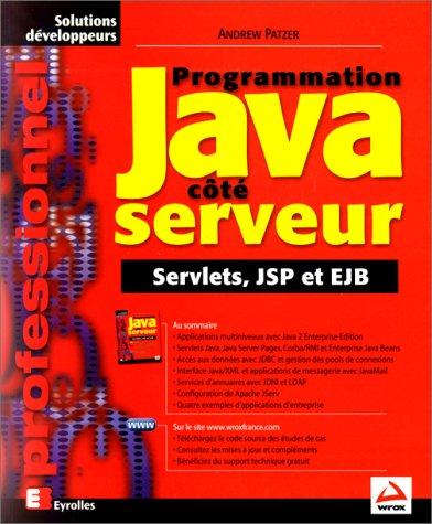 Programmation Java côté serveur. Servlets, JSP et EJB