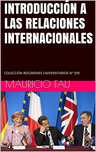 INTRODUCCIÓN A LAS RELACIONES INTERNACIONALES: COLECCIÓN RESÚMENES UNIVERSITARIOS Nº 599