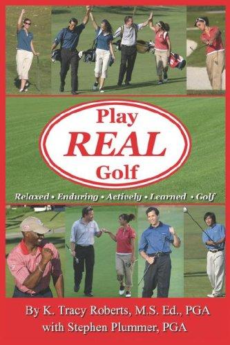 Play Real Golf por K. Tracy Roberts