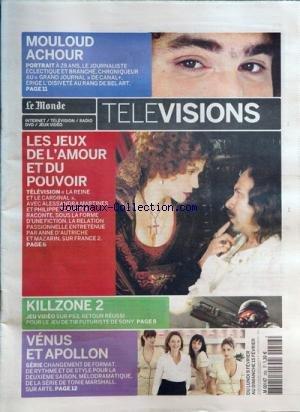 MONDE RADIO TELEVISION [No 208] du 09/02/2009 - mouloud achour - portrait les jeux d'amour et du pouvoir - television killzone 2 - jeu video venus et apollon - serie