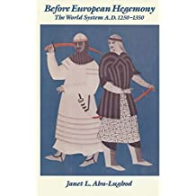 Before European Hegemony: The World System A.D.1250-1350