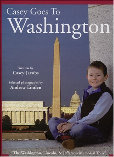 Casey Goes to Washington: The Washington, Lincoln, Jefferson Memorial Tour