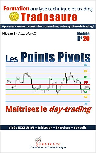 Les Points Pivots : maîtrisez le day-trading: Ebook + Vidéo exclusive (Formation à l'analyse technique t. 20) par Tradosaure Trading