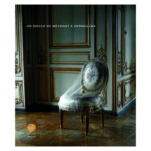 Un siècle de mécenat à Versailles