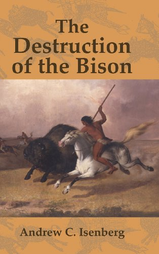 The Destruction of the Bison: An Environmental History, 1750–1920 (Studies in Environment and History)