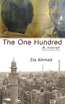 The One Hundred by [Ahmad, Zia]
