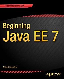 Beginning Java EE 7 (Expert Voice in Java) von [Goncalves, Antonio]