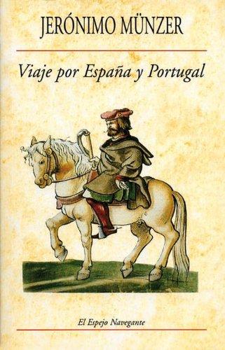Viaje por España y Portugal (1494-1495) (El Espejo Navegante)