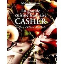 Grande Cuisine Francaise Casher (La) (Cuisine - Gastronomie - Vin)