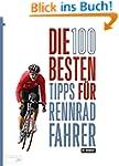 Die 100 besten Tipps für Rennradfahre...