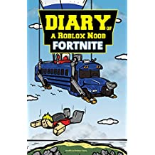 Roblox Books: Diary of a Roblox Noob: Fortnite (New Roblox Noob Diaries)