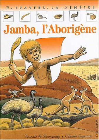 Jamba, l'Aborigène par Pascale de Bourgoing, Claude Lapointe