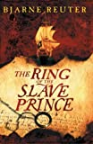 Front cover for the book The Ring Of The Slave Prince by Bjarne Reuter