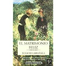 El Matrimonio Feliz/ the Happy Marriage