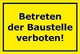 Schild Betreten der Baustelle verboten – 15x20cm, 30x20cm und 45x30cm – Bohrlöcher Aufkleber Hartschaum Aluverbund -S00108C