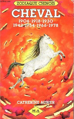 Cheval : 1906, 1918, 1930, 1942, 1954, 1966, 1978 (Zodiaque chinois) par Catherine Aubier