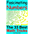 Fascinating Numbers: The 33 Best Math Tricks