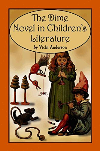 [The Dime Novel in Children's Literature] (By: Vicki Anderson) [published: November, 2004]