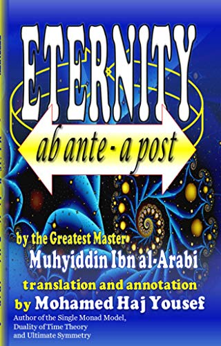 ETERNITY: ab ante - a post (Short Treatises By Ibn al-Arabi Book 2) (English Edition)