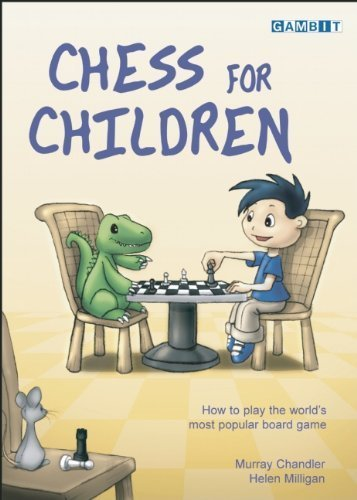 Chess for Children: How to Play the World's Most Popular Board Game by Murray Chandler, Helen Milligan (2004) Hardcover