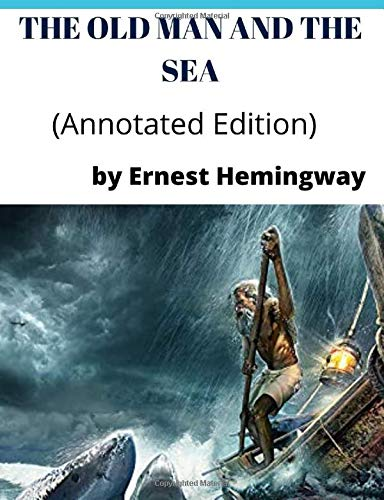 The old man and the sea: (Annotated)