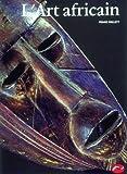 L'ART AFRICAIN. Une introduction, Edition 1990
