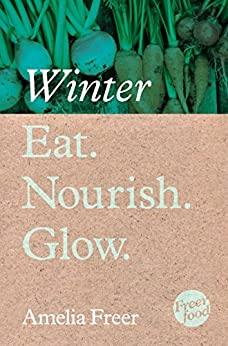 Eat. Nourish. Glow – Winter de [Freer, Amelia]