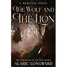 The Wolf and the Lion: A Medieval Novel (The Chronicles of the Coin Book 1)