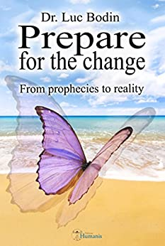 Prepare for the change - From prophecies to reality (Phoenix Book 8) (English Edition) par [Bodin, Luc]