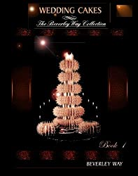 Wedding Cakes: The Beverley Way Collection: Volume 1