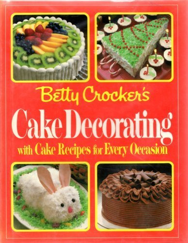 betty-crockers-cake-decorating-with-cake-recipes-for-every-occasion