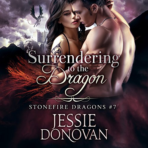 Surrendering to the Dragon: Stonefire British Dragons, Book 7