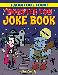 The Monster Fun Joke Book (Laugh Out Loud!) by Sean Connolly (2011-07-03)