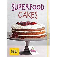 Superfood Cakes: Die 30 besten Kuchen-Rezepte mit Goji, Blaubeere, Matcha & Co (GU Themenkochbuch)