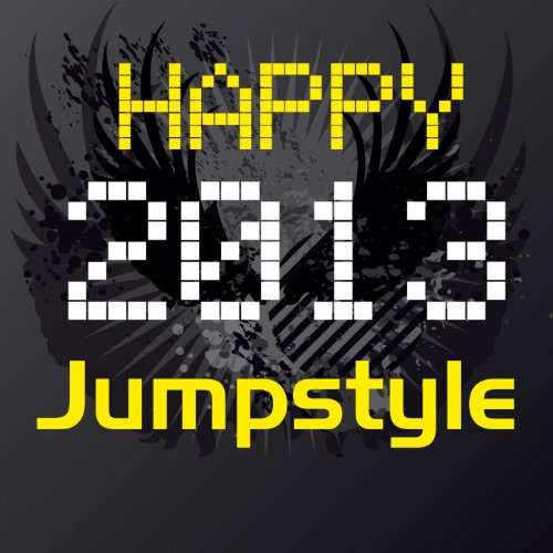 Happy Jumpstyle 2013 (Happy New Year 2013) - Musik 2013
